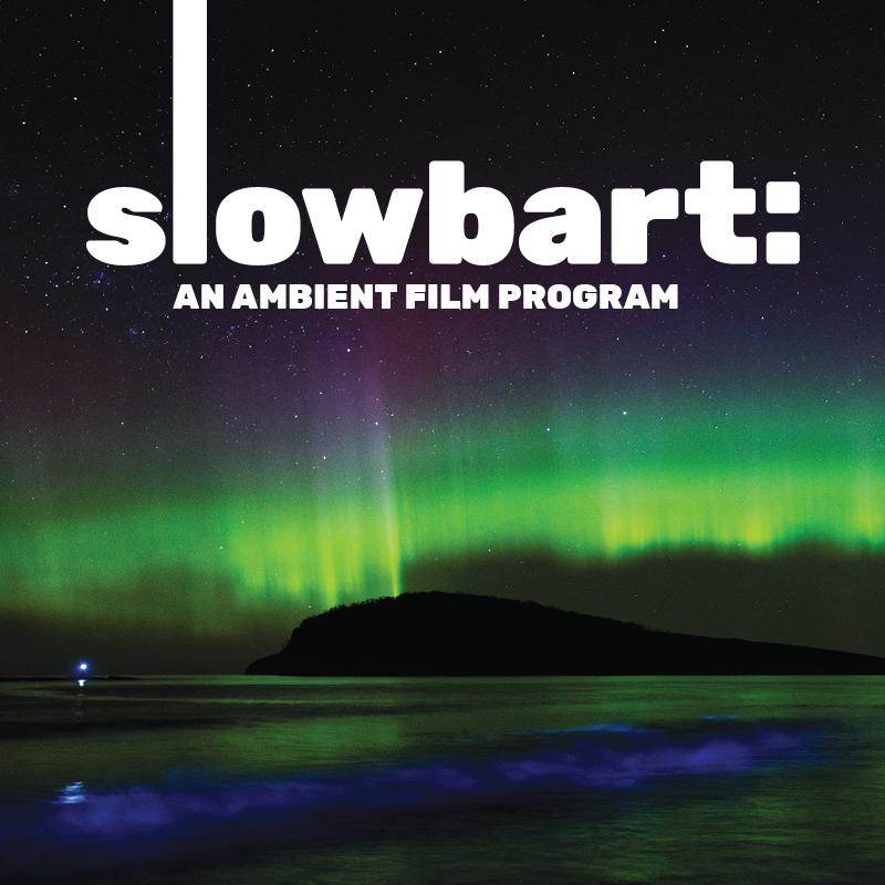 Slowbart An Ambient Film Program