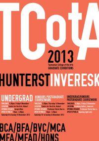 2013 Graduation Exhibition - UNDERGRAD HONOURS POSTGRADUATE INVERESK
