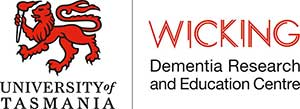 Wicking Dementia Research and Education Centre, University of Tasmania
