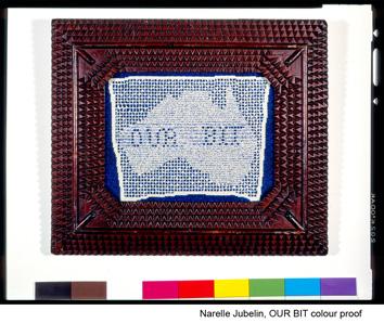 Art Forum Narelle Jubelin, OUR BIT colour proof