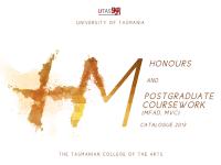 2013 Honours and Postgraduate Coursework (MFAD, MVC) Exhibition