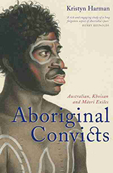 Aboriginal Convicts: Australian, Khoisan, and Maori Exiles