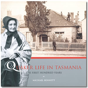 Image of the cover of Quaker Life in Tasmania by Michael Bennett